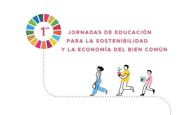 I Jornadas de Educación para la sostenibilidad y la economía del bien común