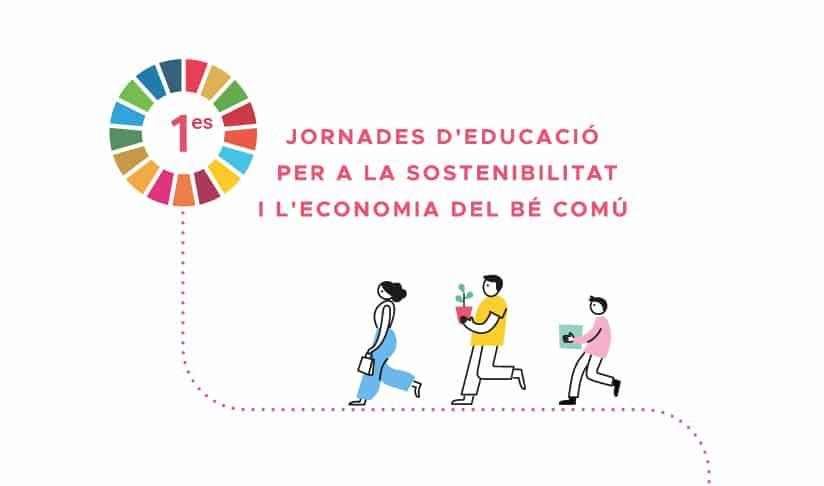 I jornades d'educació per a la sostenibilitat i l'economia del bé comú